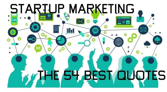 54 Best Startup Marketing Quotes